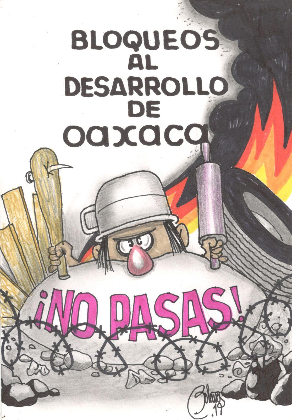 Bloqueos al desarrollo de Oaxaca | El Imparcial de Oaxaca