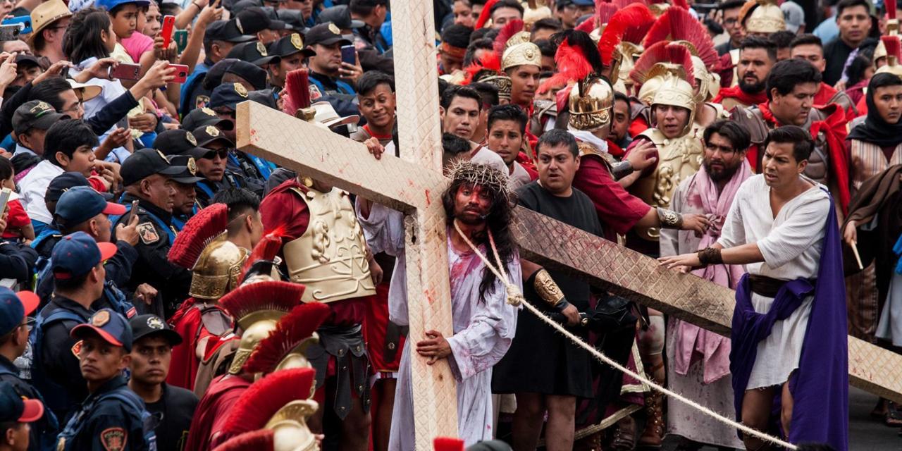 Restringen la Pasión de Cristo de Iztapalapa, será a puerta cerrada   El Imparcial de Oaxaca