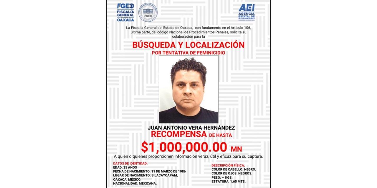 Ofrece FGEO un millón de pesos por Juan Antonio Vera Hernández, por tentativa de feminicidio contra Elena Ríos   El Imparcial de Oaxaca
