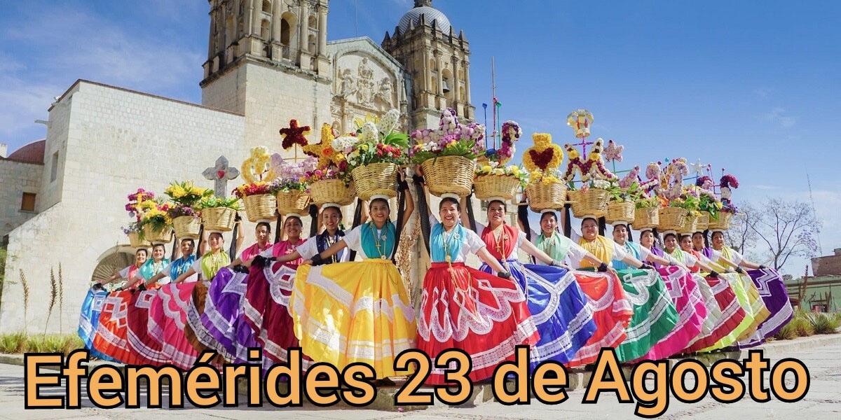 Efemérides de hoy 23 de agosto de 2021: ¿Qué pasó un 23 de agosto? | El Imparcial de Oaxaca