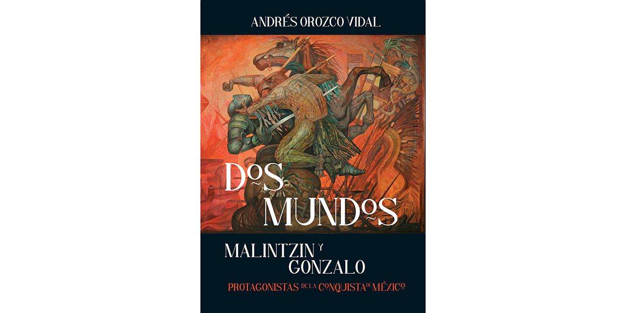 Malintzin y Gonzalo   El Imparcial de Oaxaca